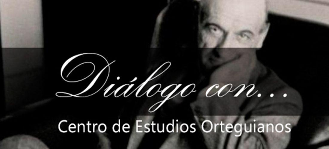 Diálogo con... Presentación de dos obras sobre José Ortega y Gasset
