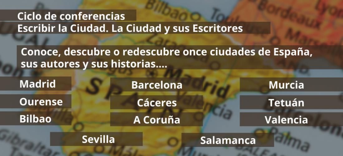 Conocer o redescubrir ciudades españolas desde los textos de sus escritores